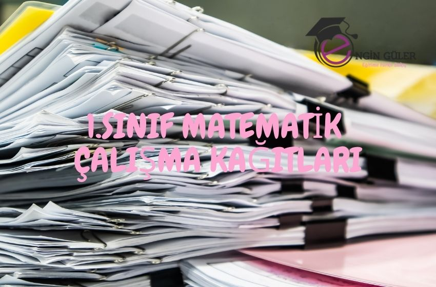 1.Sınıf Matematik Çalışma Kağıtları